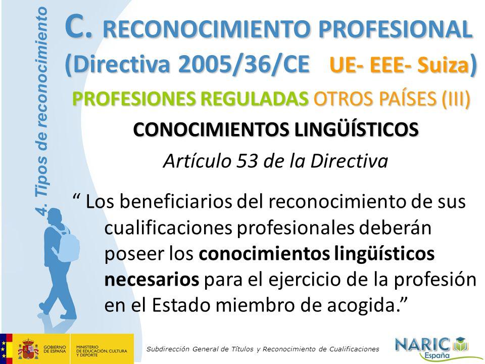 Subdirección General de Títulos y Reconocimiento de Cualificaciones PROFESIONES REGULADAS OTROS PAÍSES (III) CONOCIMIENTOS LINGÜÍSTICOS Artículo 53 de