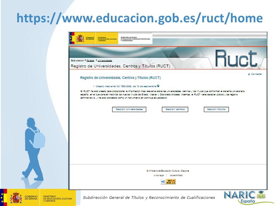 Subdirección General de Títulos y Reconocimiento de Cualificaciones https://www.educacion.gob.es/ruct/home