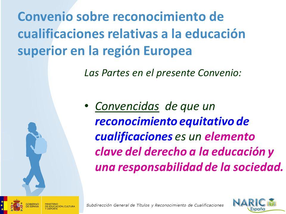 Subdirección General de Títulos y Reconocimiento de Cualificaciones Convenio sobre reconocimiento de cualificaciones relativas a la educación superior