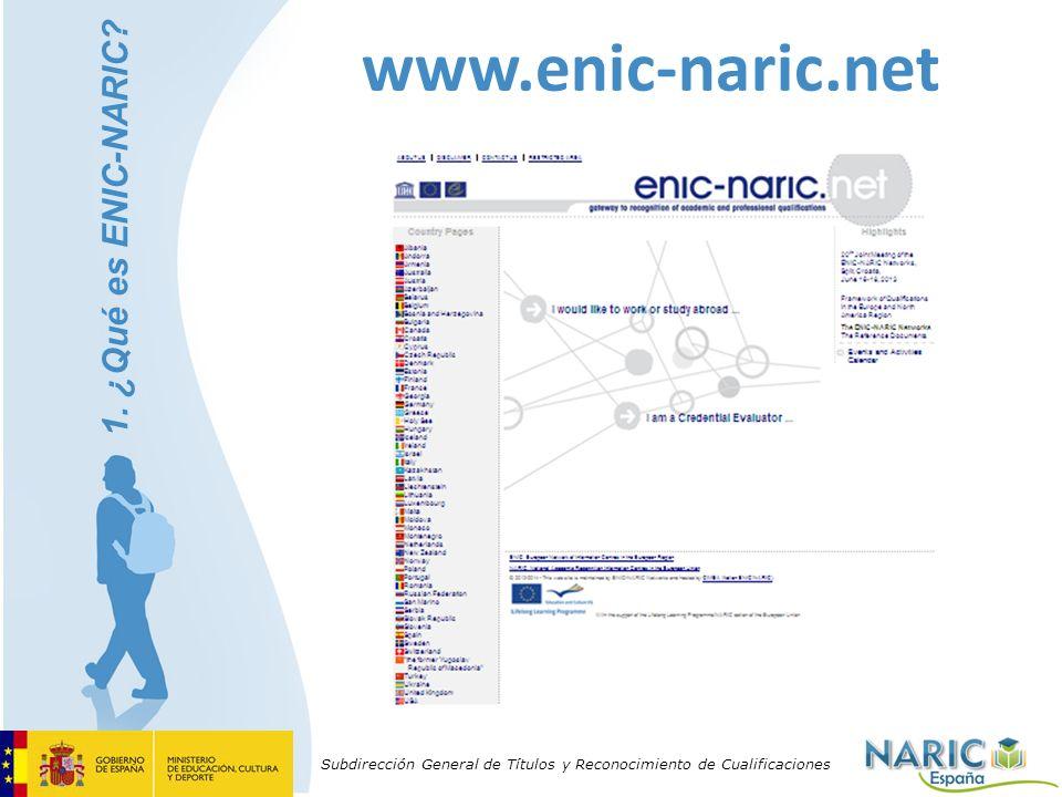 Subdirección General de Títulos y Reconocimiento de Cualificaciones www.enic-naric.net 1. ¿Qué es ENIC-NARIC?