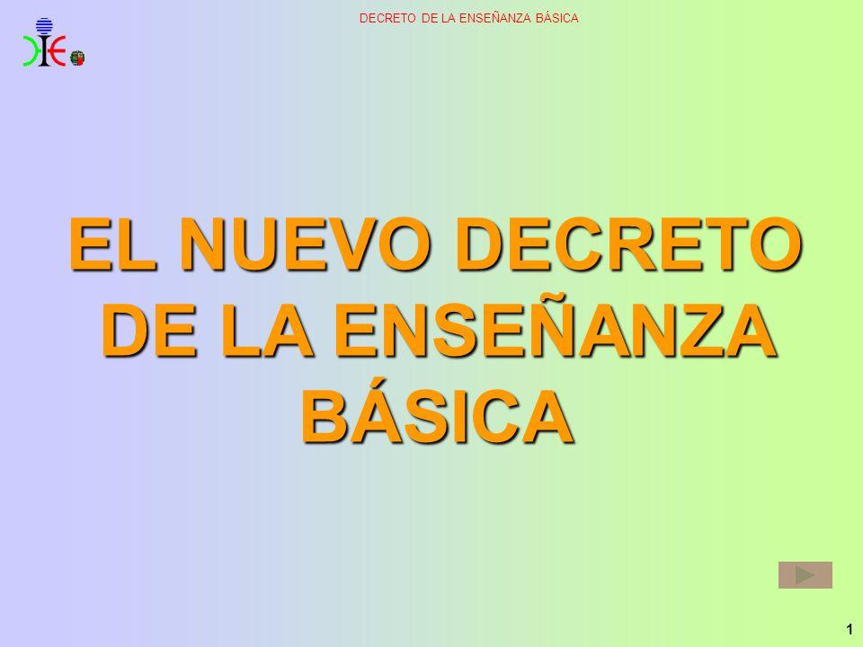 1 DECRETO DE LA ENSEÑANZA BÁSICA EL NUEVO DECRETO DE LA ENSEÑANZA BÁSICA