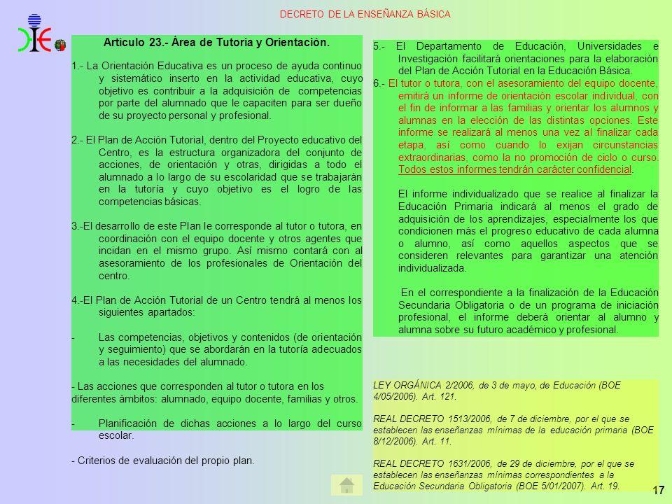 17 DECRETO DE LA ENSEÑANZA BÁSICA Artículo 23.- Área de Tutoría y Orientación. 1.- La Orientación Educativa es un proceso de ayuda continuo y sistemát