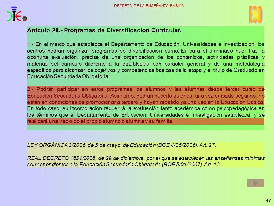 47 DECRETO DE LA ENSEÑANZA BÁSICA Artículo 28.- Programas de Diversificación Curricular. 1.- En el marco que establezca el Departamento de Educación,