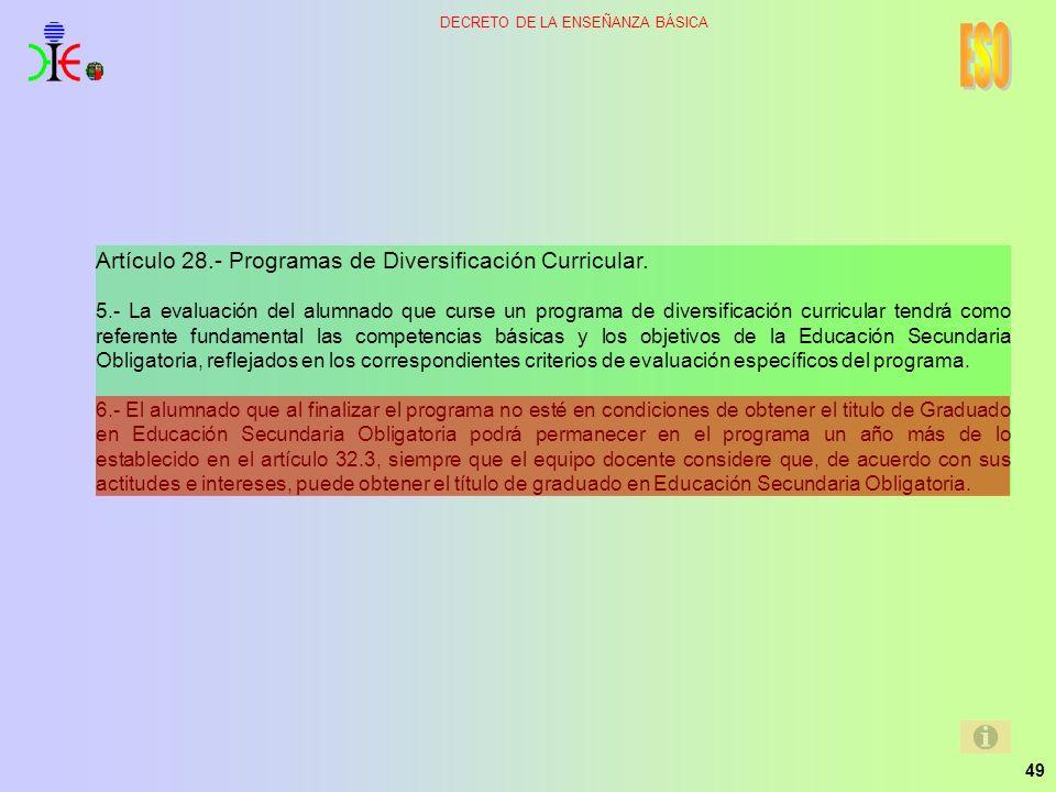 49 DECRETO DE LA ENSEÑANZA BÁSICA Artículo 28.- Programas de Diversificación Curricular. 5.- La evaluación del alumnado que curse un programa de diver