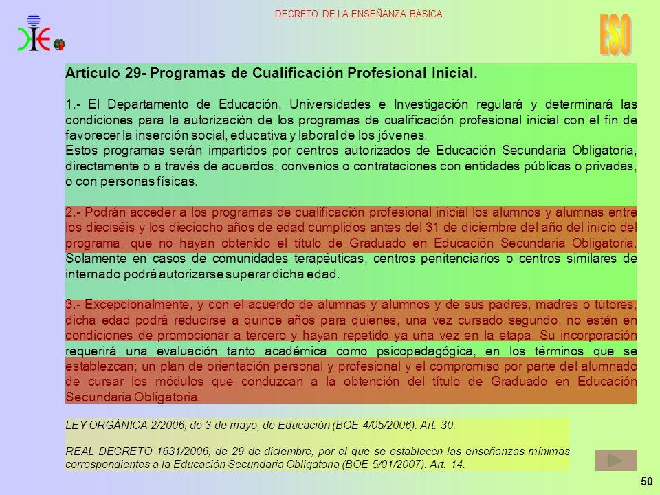50 DECRETO DE LA ENSEÑANZA BÁSICA Artículo 29- Programas de Cualificación Profesional Inicial. 1.- El Departamento de Educación, Universidades e Inves