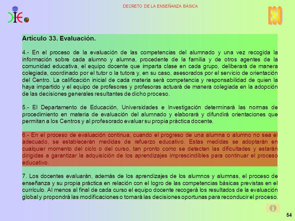 54 DECRETO DE LA ENSEÑANZA BÁSICA Artículo 33. Evaluación. 4.- En el proceso de la evaluación de las competencias del alumnado y una vez recogida la i