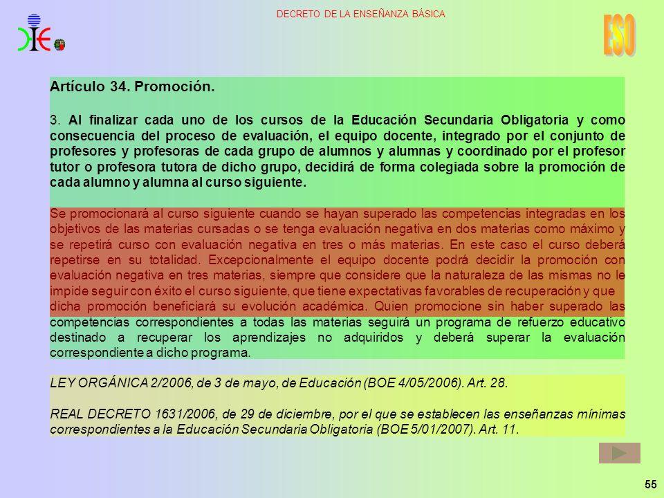55 DECRETO DE LA ENSEÑANZA BÁSICA Artículo 34. Promoción. 3. Al finalizar cada uno de los cursos de la Educación Secundaria Obligatoria y como consecu