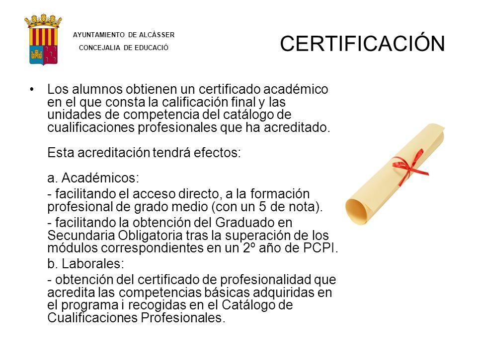 CERTIFICACIÓN Los alumnos obtienen un certificado académico en el que consta la calificación final y las unidades de competencia del catálogo de cuali
