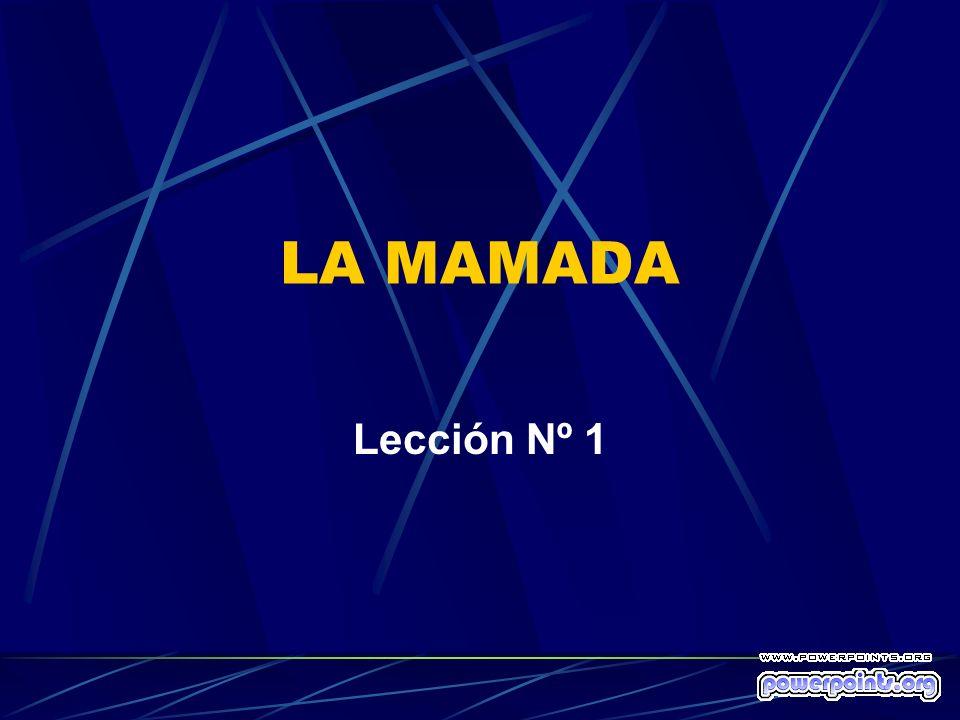 LA MAMADA Lección Nº 1
