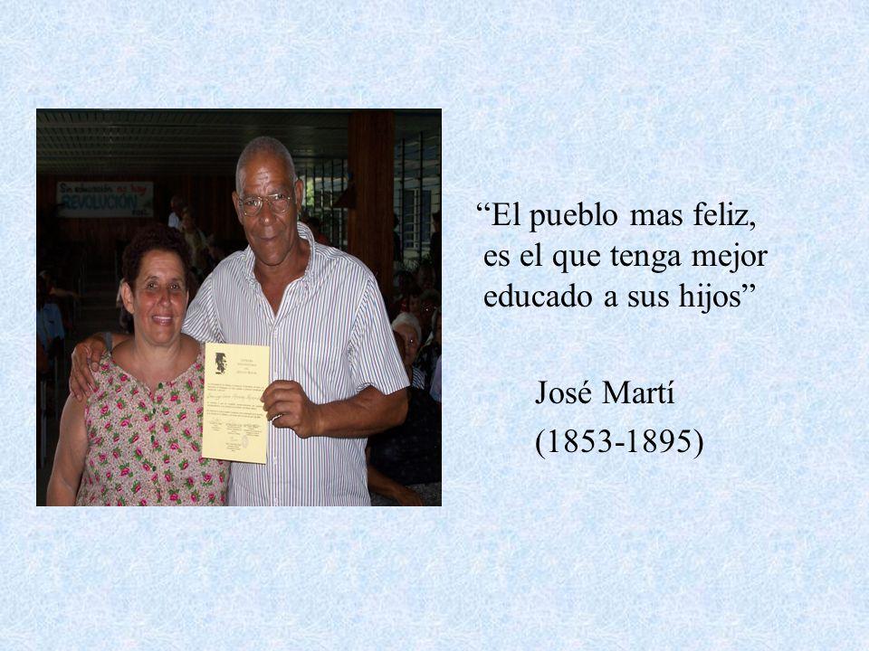 El pueblo mas feliz, es el que tenga mejor educado a sus hijos José Martí (1853-1895)