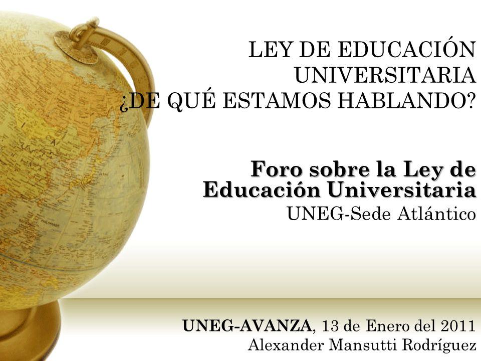 LEY DE EDUCACIÓN UNIVERSITARIA ¿DE QUÉ ESTAMOS HABLANDO.