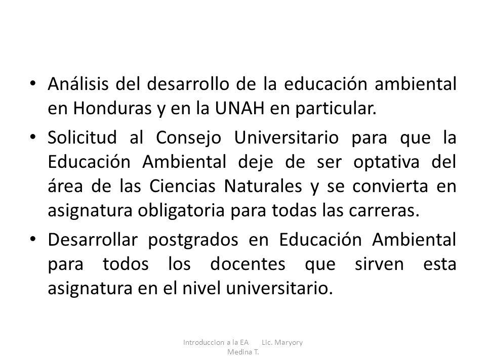 Análisis del desarrollo de la educación ambiental en Honduras y en la UNAH en particular. Solicitud al Consejo Universitario para que la Educación Amb