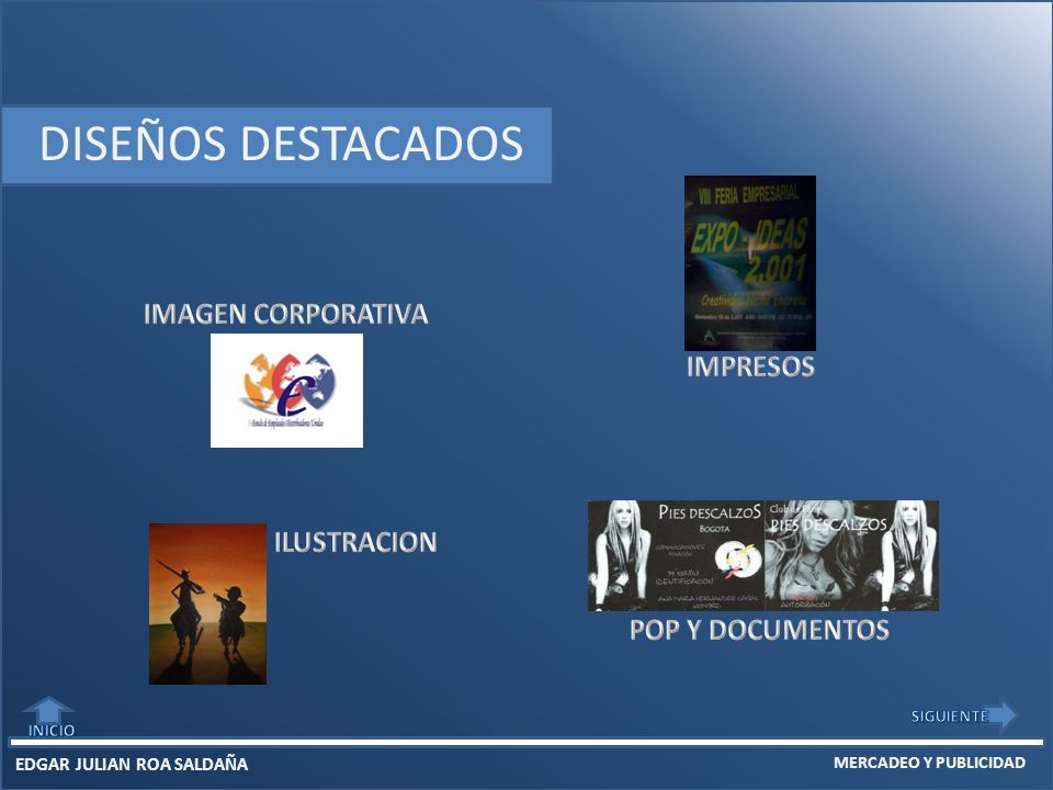 EDGAR JULIAN ROA SALDAÑA MERCADEO Y PUBLICIDAD DISEÑOS DESTACADOS