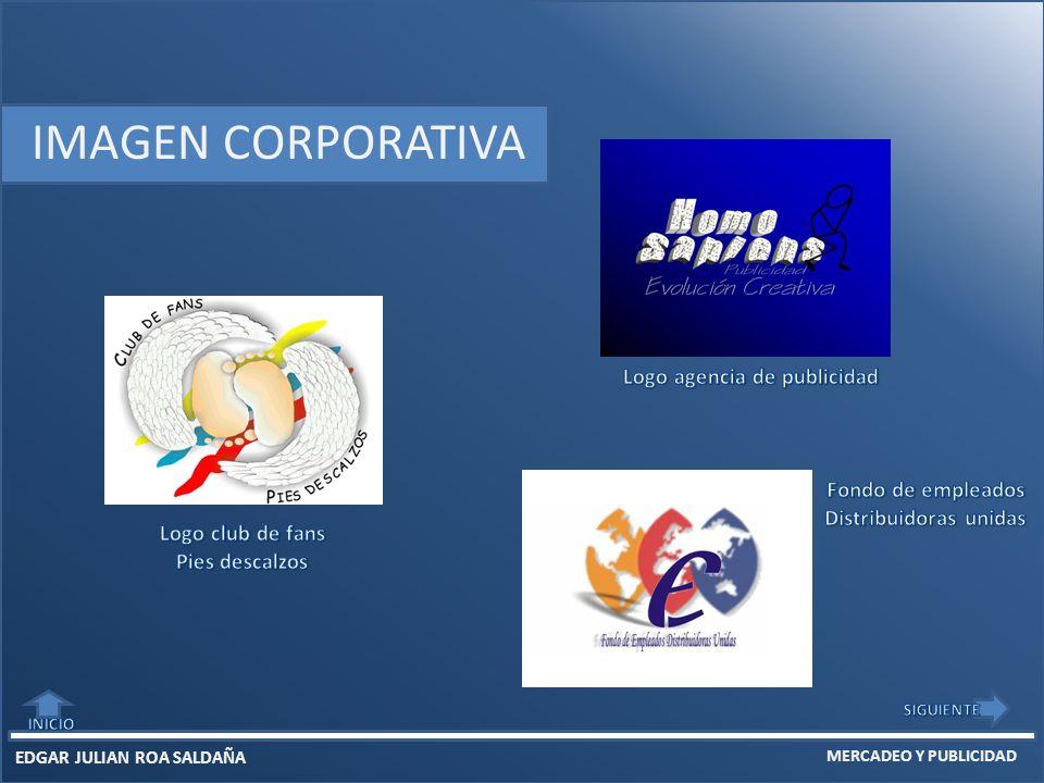 EDGAR JULIAN ROA SALDAÑA MERCADEO Y PUBLICIDAD IMAGEN CORPORATIVA
