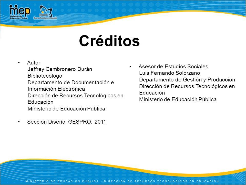 Créditos Autor Jeffrey Cambronero Durán Bibliotecólogo Departamento de Documentación e Información Electrónica Dirección de Recursos Tecnológicos en E