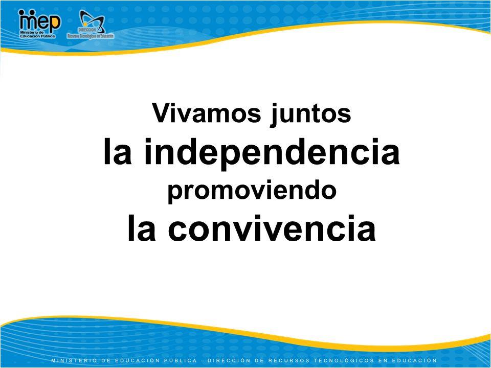 Vivamos juntos la independencia promoviendo la convivencia