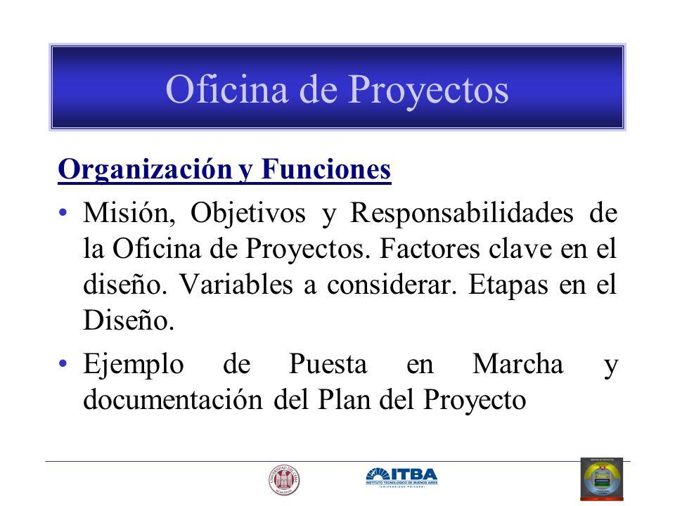Oficina de Proyectos Organización y Funciones Misión, Objetivos y Responsabilidades de la Oficina de Proyectos. Factores clave en el diseño. Variables