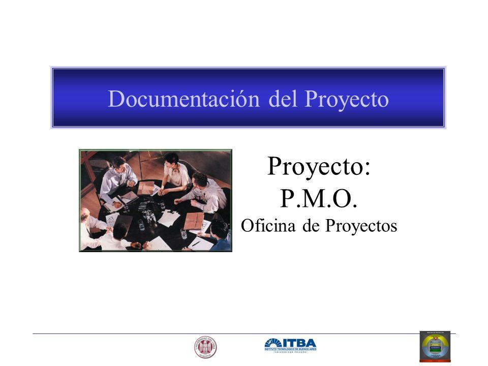 Documentación del Proyecto Proyecto: P.M.O. Oficina de Proyectos