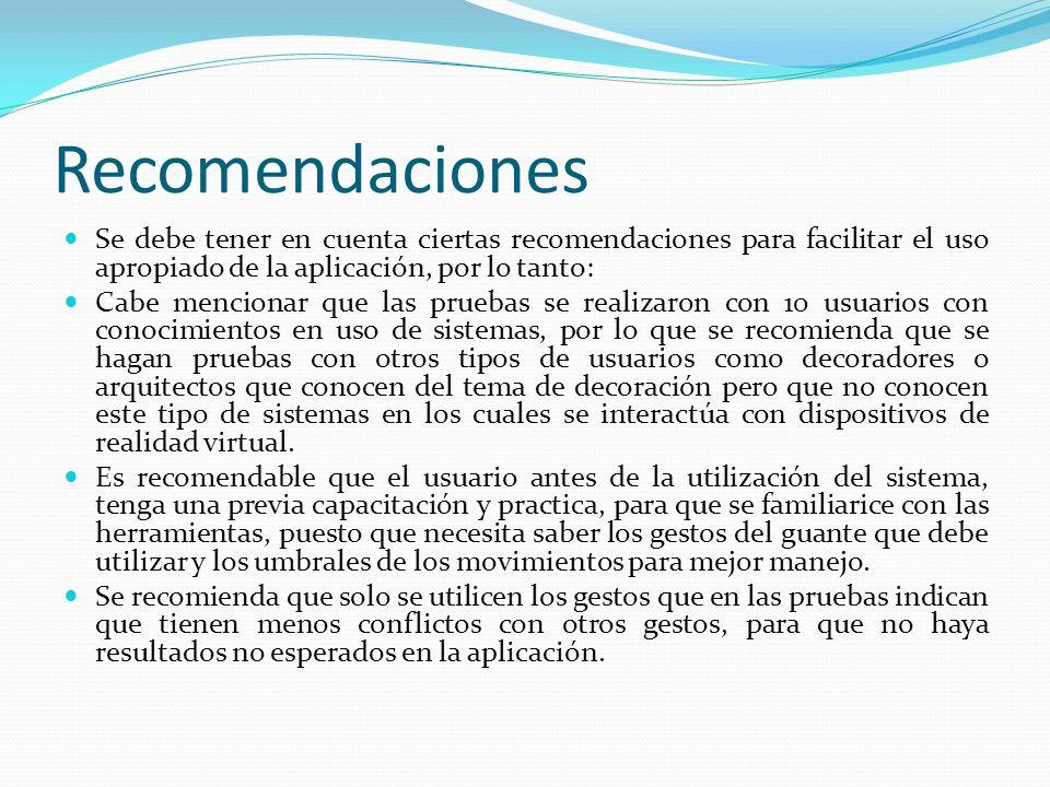 Recomendaciones Se debe tener en cuenta ciertas recomendaciones para facilitar el uso apropiado de la aplicación, por lo tanto: Cabe mencionar que las