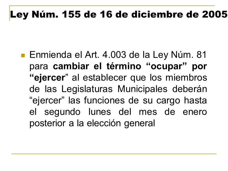 Ley Núm. 155 de 16 de diciembre de 2005 Enmienda el Art. 4.003 de la Ley Núm. 81 para cambiar el término ocupar por ejercer al establecer que los miem