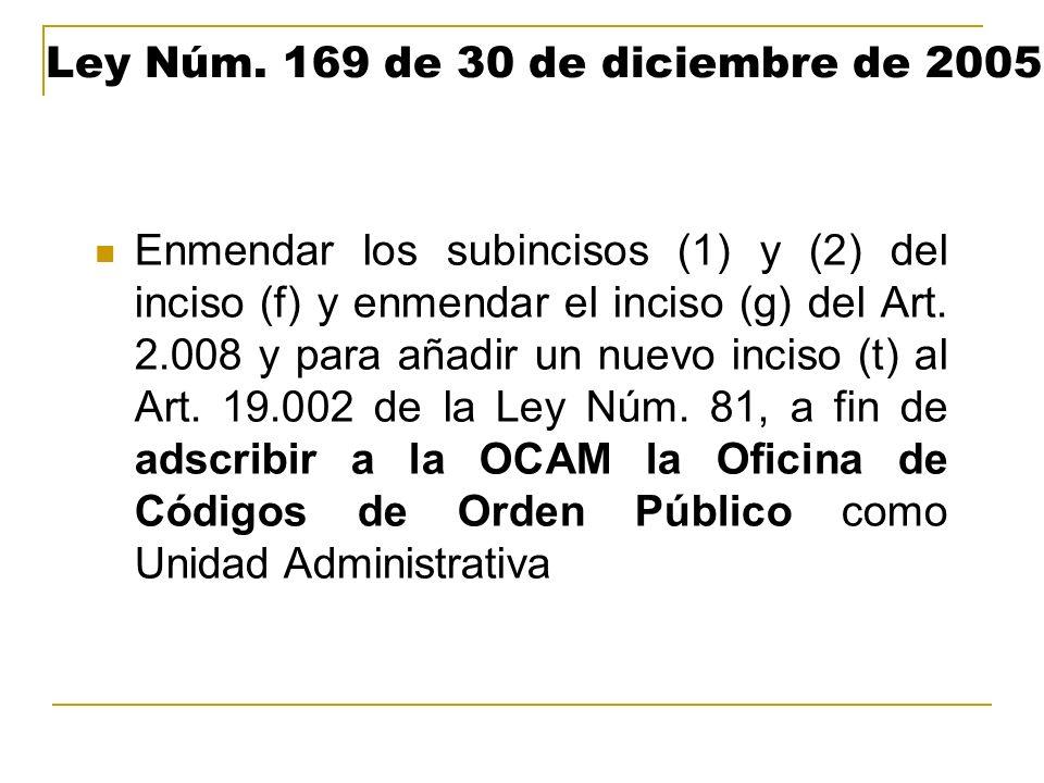 Ley Núm. 169 de 30 de diciembre de 2005 Enmendar los subincisos (1) y (2) del inciso (f) y enmendar el inciso (g) del Art. 2.008 y para añadir un nuev