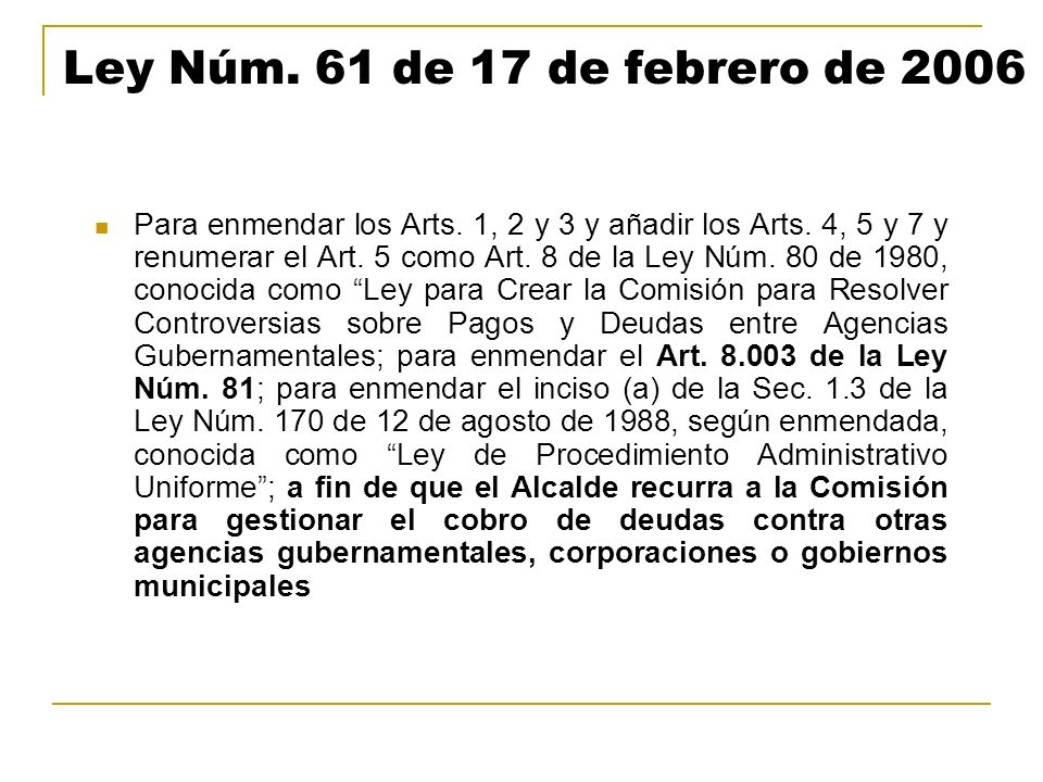 Ley Núm. 61 de 17 de febrero de 2006 Para enmendar los Arts. 1, 2 y 3 y añadir los Arts. 4, 5 y 7 y renumerar el Art. 5 como Art. 8 de la Ley Núm. 80