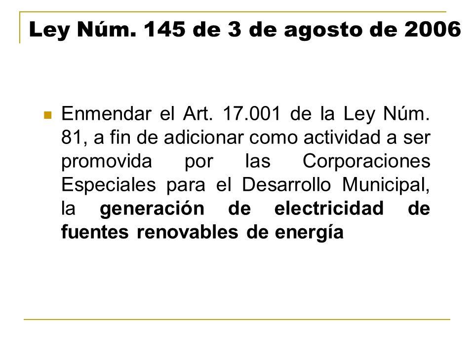 Ley Núm. 145 de 3 de agosto de 2006 Enmendar el Art. 17.001 de la Ley Núm. 81, a fin de adicionar como actividad a ser promovida por las Corporaciones