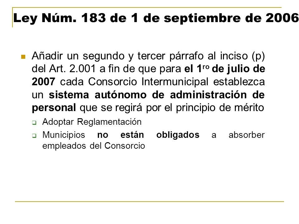 Ley Núm. 183 de 1 de septiembre de 2006 Añadir un segundo y tercer párrafo al inciso (p) del Art. 2.001 a fin de que para el 1 ro de julio de 2007 cad
