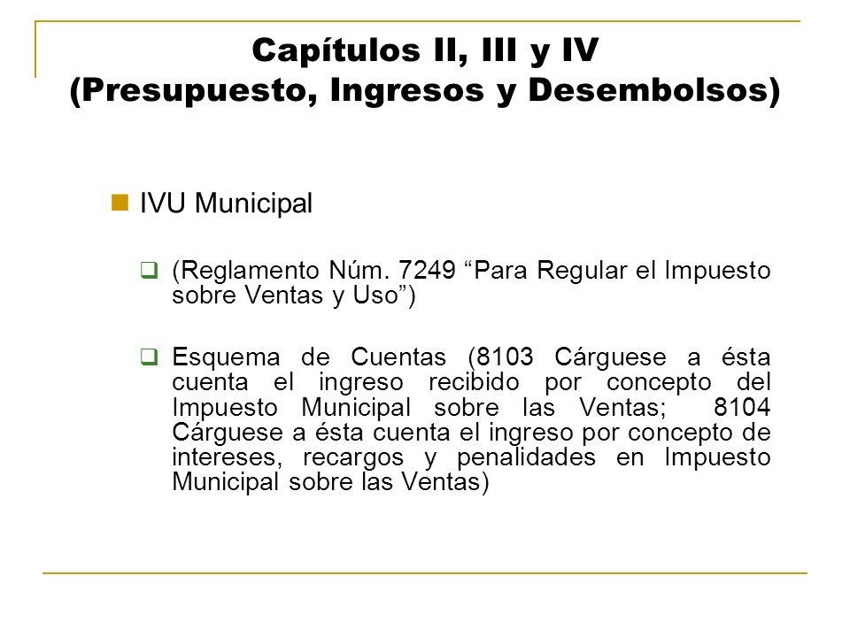 Capítulos II, III y IV (Presupuesto, Ingresos y Desembolsos) IVU Municipal (Reglamento Núm. 7249 Para Regular el Impuesto sobre Ventas y Uso) Esquema