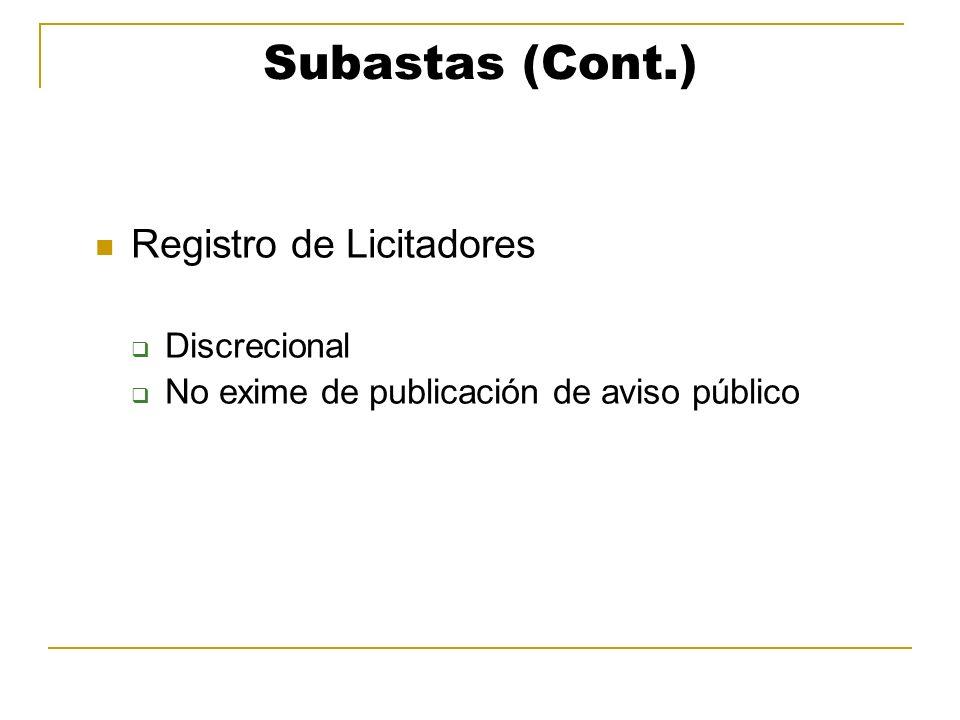 Subastas (Cont.) Registro de Licitadores Discrecional No exime de publicación de aviso público