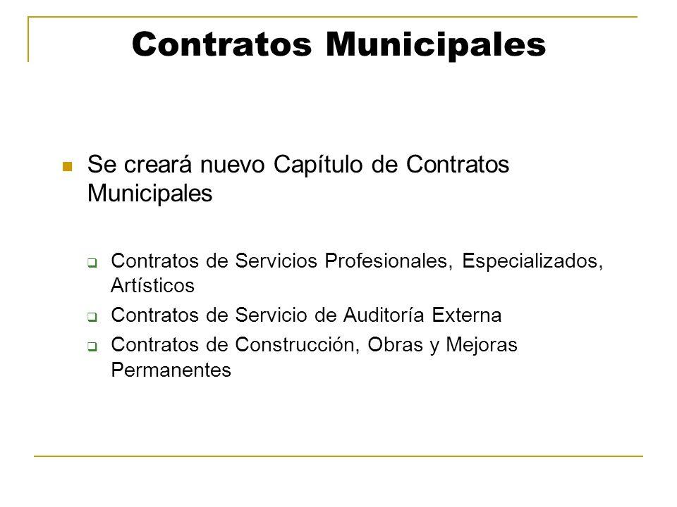 Contratos Municipales Se creará nuevo Capítulo de Contratos Municipales Contratos de Servicios Profesionales, Especializados, Artísticos Contratos de