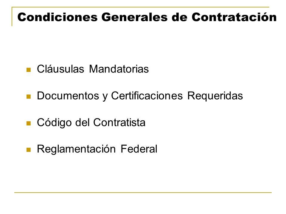 Condiciones Generales de Contratación Cláusulas Mandatorias Documentos y Certificaciones Requeridas Código del Contratista Reglamentación Federal