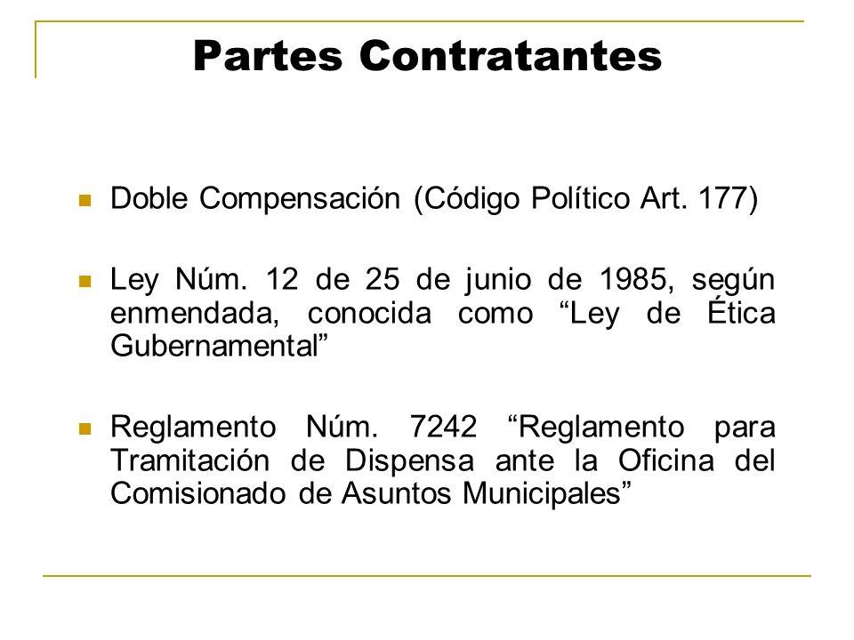 Partes Contratantes Doble Compensación (Código Político Art. 177) Ley Núm. 12 de 25 de junio de 1985, según enmendada, conocida como Ley de Ética Gube