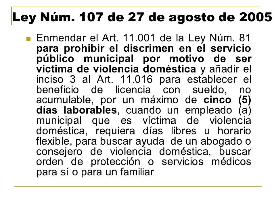Ley Núm. 107 de 27 de agosto de 2005 Enmendar el Art. 11.001 de la Ley Núm. 81 para prohibir el discrimen en el servicio público municipal por motivo