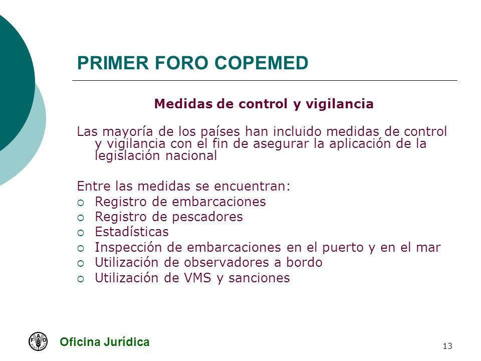Oficina Jurídica 13 PRIMER FORO COPEMED Medidas de control y vigilancia Las mayoría de los países han incluido medidas de control y vigilancia con el