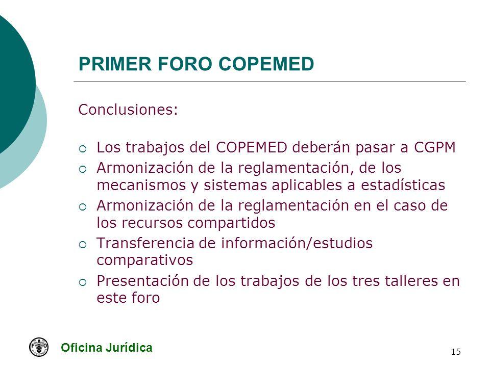 Oficina Jurídica 15 PRIMER FORO COPEMED Conclusiones: Los trabajos del COPEMED deberán pasar a CGPM Armonización de la reglamentación, de los mecanism