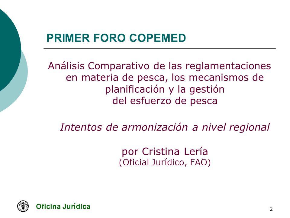 Oficina Jurídica 2 PRIMER FORO COPEMED Análisis Comparativo de las reglamentaciones en materia de pesca, los mecanismos de planificación y la gestión