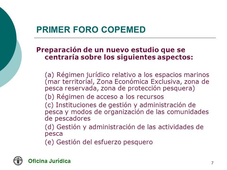 Oficina Jurídica 7 PRIMER FORO COPEMED Preparación de un nuevo estudio que se centraría sobre los siguientes aspectos: (a) Régimen jurídico relativo a
