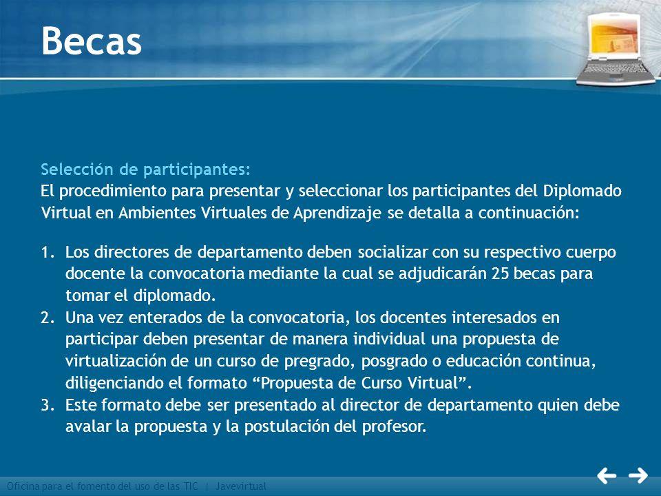 Oficina para el fomento del uso de las TIC | Javevirtual Becas Selección de participantes: El procedimiento para presentar y seleccionar los participa