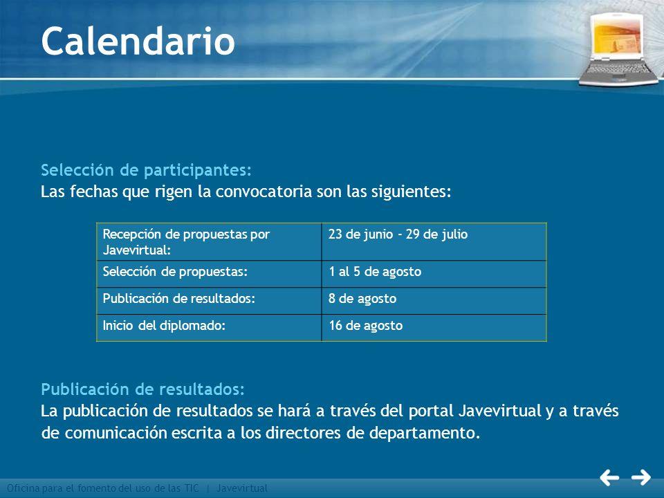 Oficina para el fomento del uso de las TIC | Javevirtual Calendario Selección de participantes: Las fechas que rigen la convocatoria son las siguiente