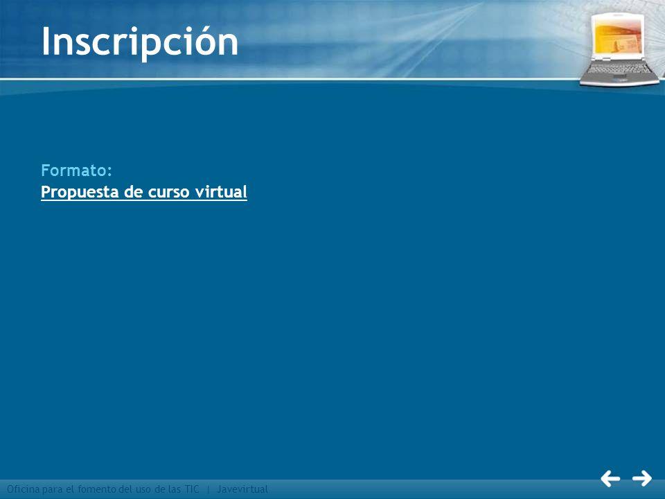 Oficina para el fomento del uso de las TIC | Javevirtual Inscripción Formato: Propuesta de curso virtual