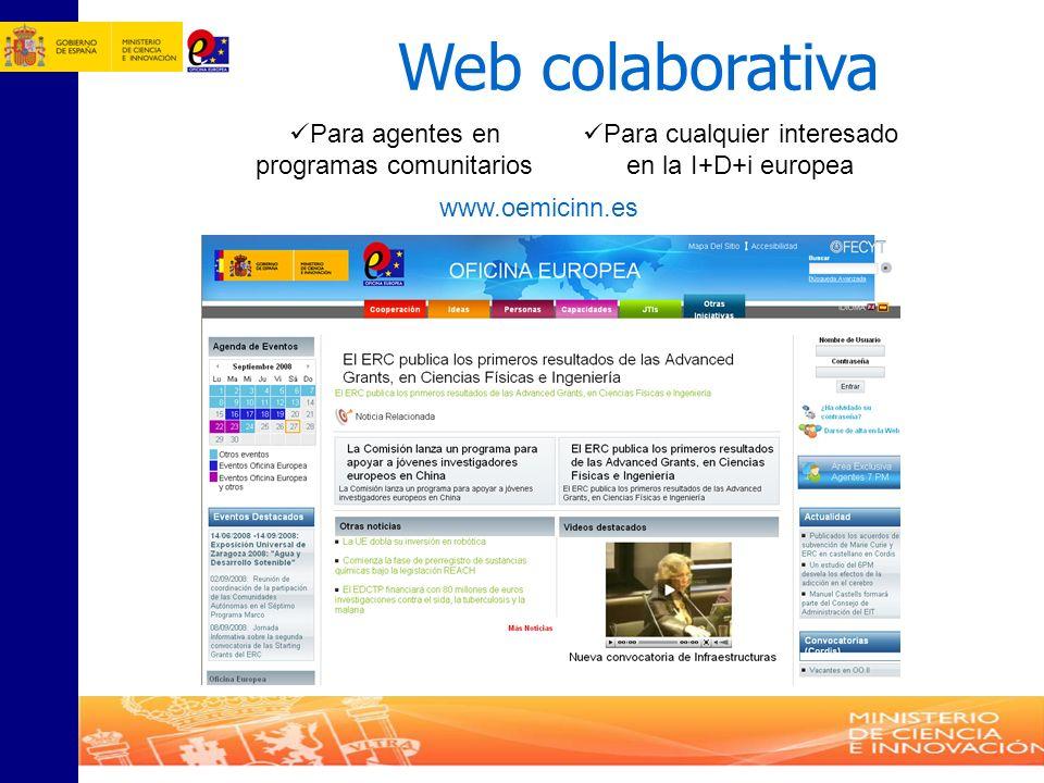 Web colaborativa Para agentes en programas comunitarios Para cualquier interesado en la I+D+i europea www.oemicinn.es