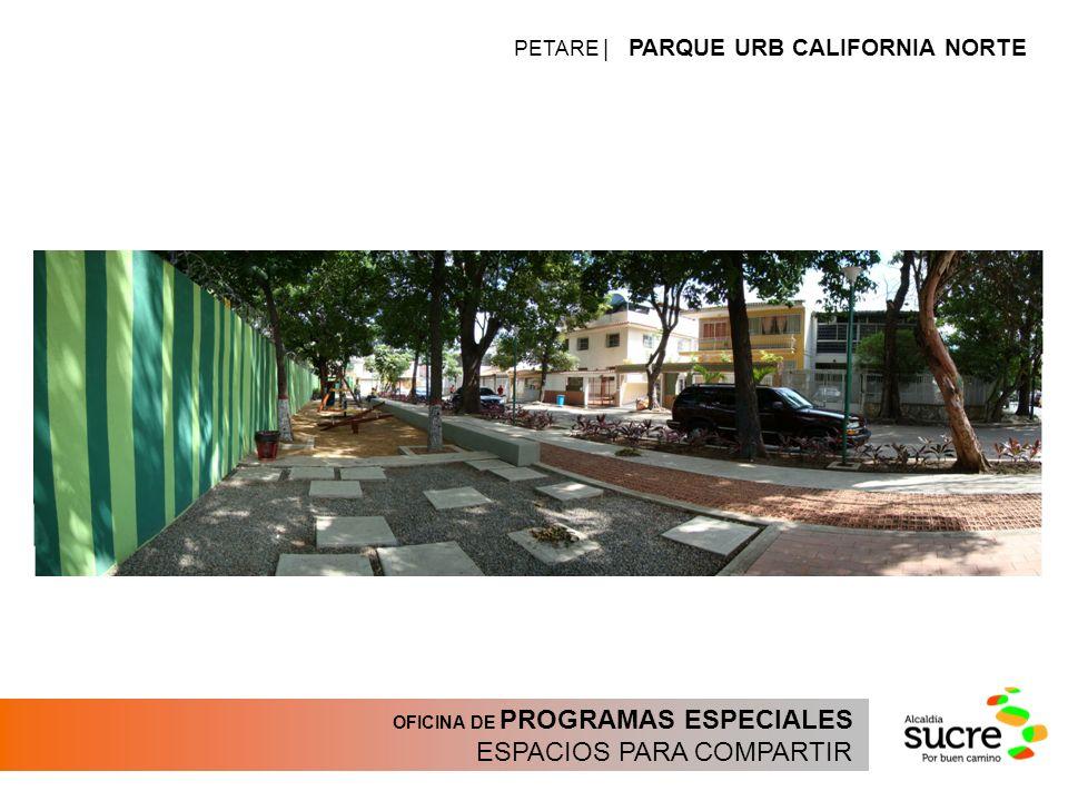 OFICINA DE PROGRAMAS ESPECIALES ESPACIOS PARA COMPARTIR PETARE | PARQUE URB CALIFORNIA NORTE