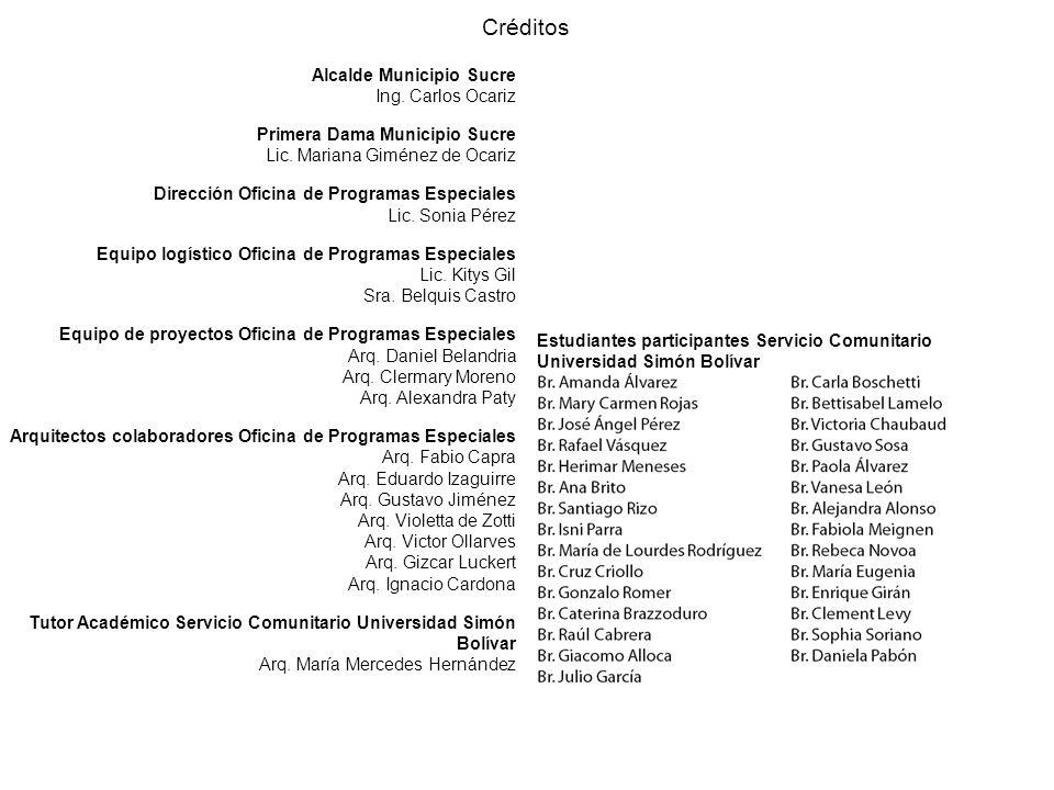 Créditos Alcalde Municipio Sucre Ing. Carlos Ocariz Primera Dama Municipio Sucre Lic. Mariana Giménez de Ocariz Dirección Oficina de Programas Especia