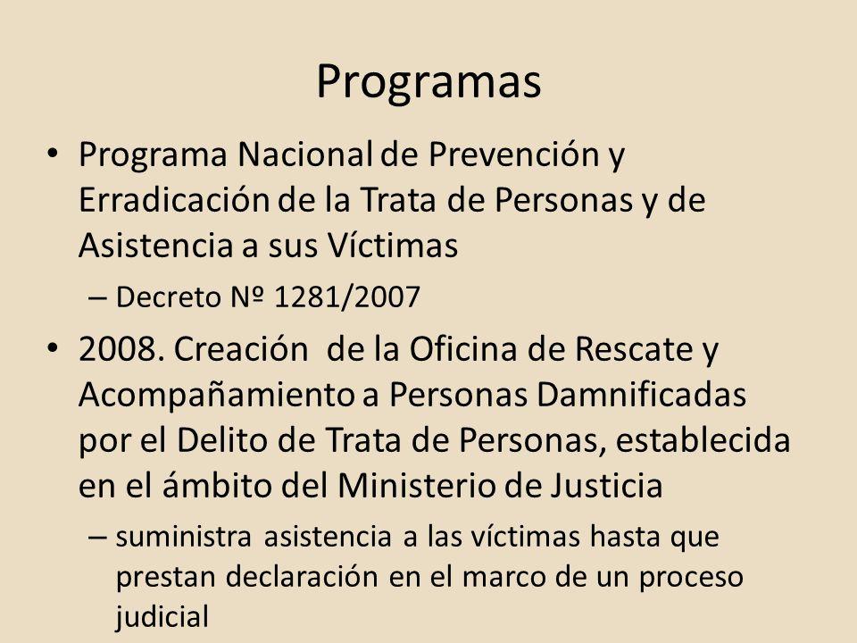 Programas Programa Nacional de Prevención y Erradicación de la Trata de Personas y de Asistencia a sus Víctimas – Decreto Nº 1281/2007 2008. Creación