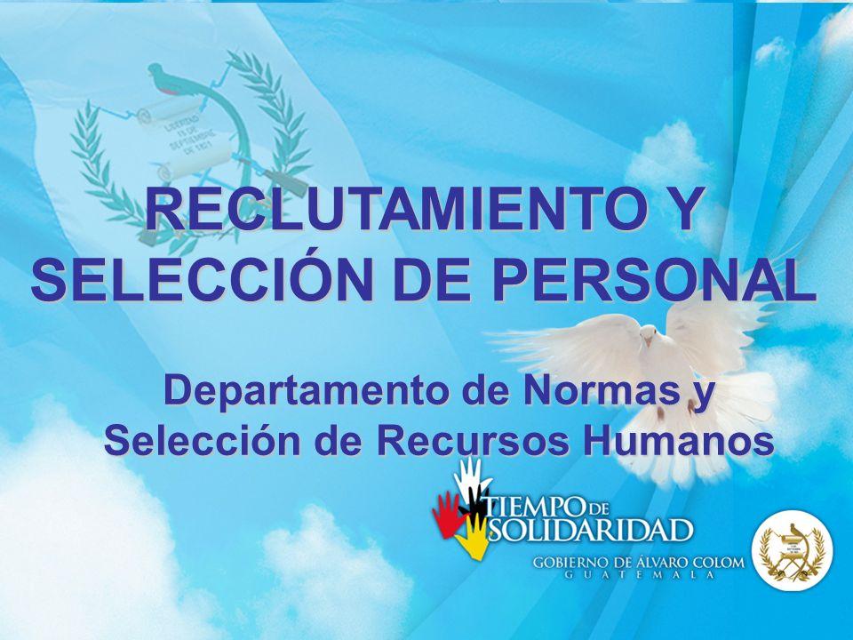 RECLUTAMIENTO Y SELECCIÓN DE PERSONAL Departamento de Normas y Selección de Recursos Humanos