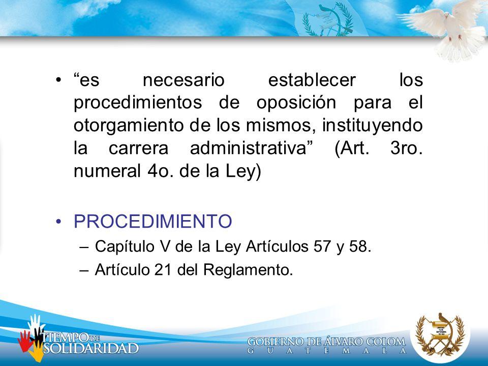 es necesario establecer los procedimientos de oposición para el otorgamiento de los mismos, instituyendo la carrera administrativa (Art. 3ro. numeral