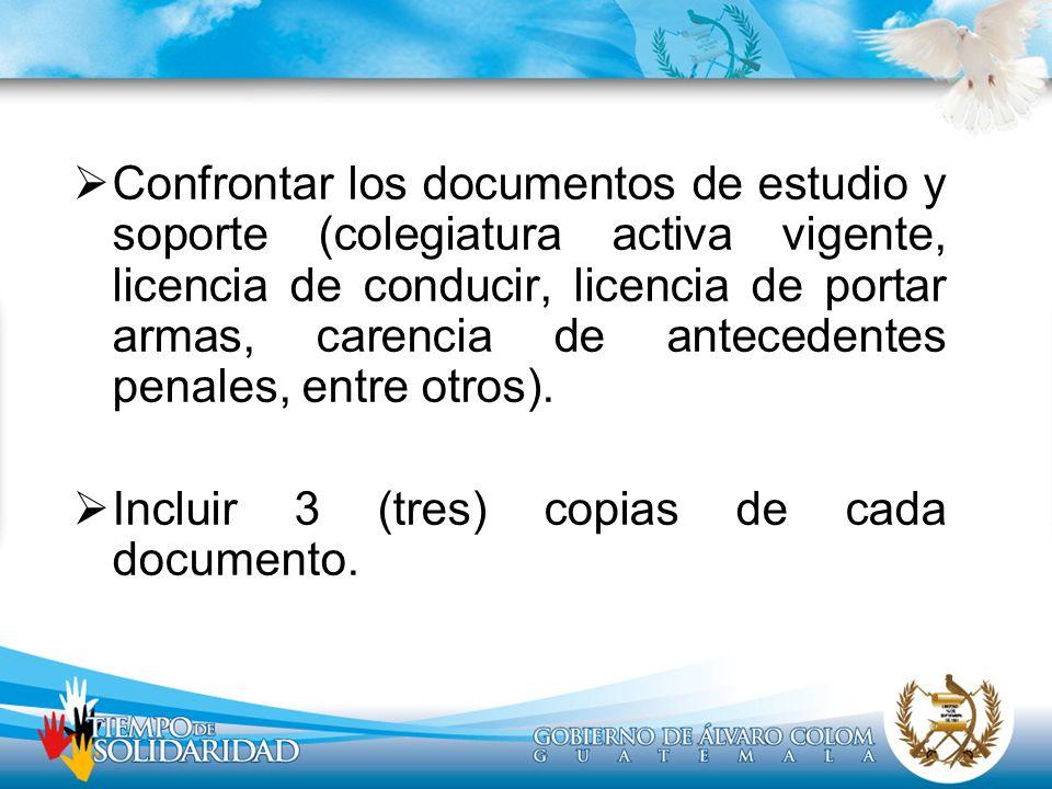 Confrontar los documentos de estudio y soporte (colegiatura activa vigente, licencia de conducir, licencia de portar armas, carencia de antecedentes p