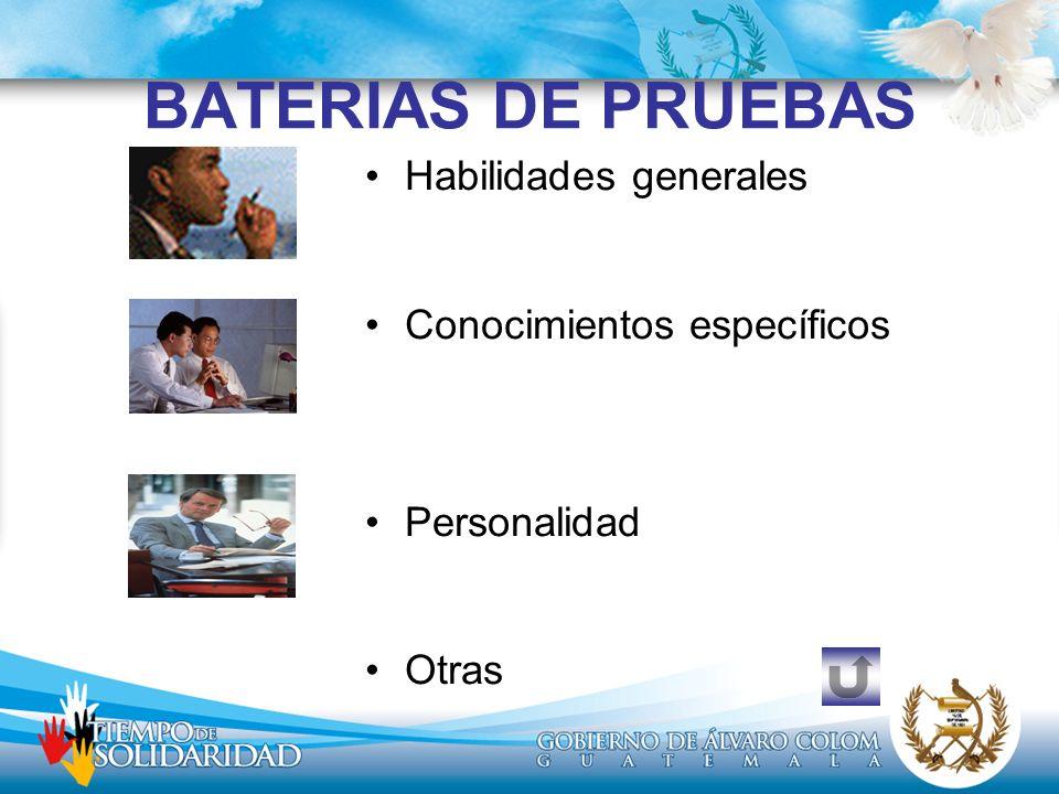 BATERIAS DE PRUEBAS Habilidades generales Conocimientos específicos Personalidad Otras