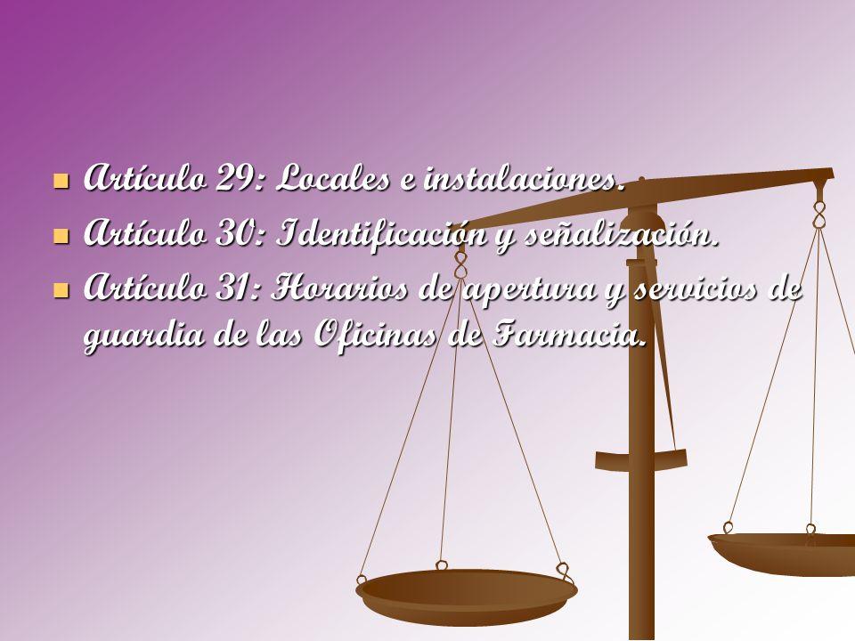 Artículo 29: Locales e instalaciones. Artículo 29: Locales e instalaciones. Artículo 30: Identificación y señalización. Artículo 30: Identificación y